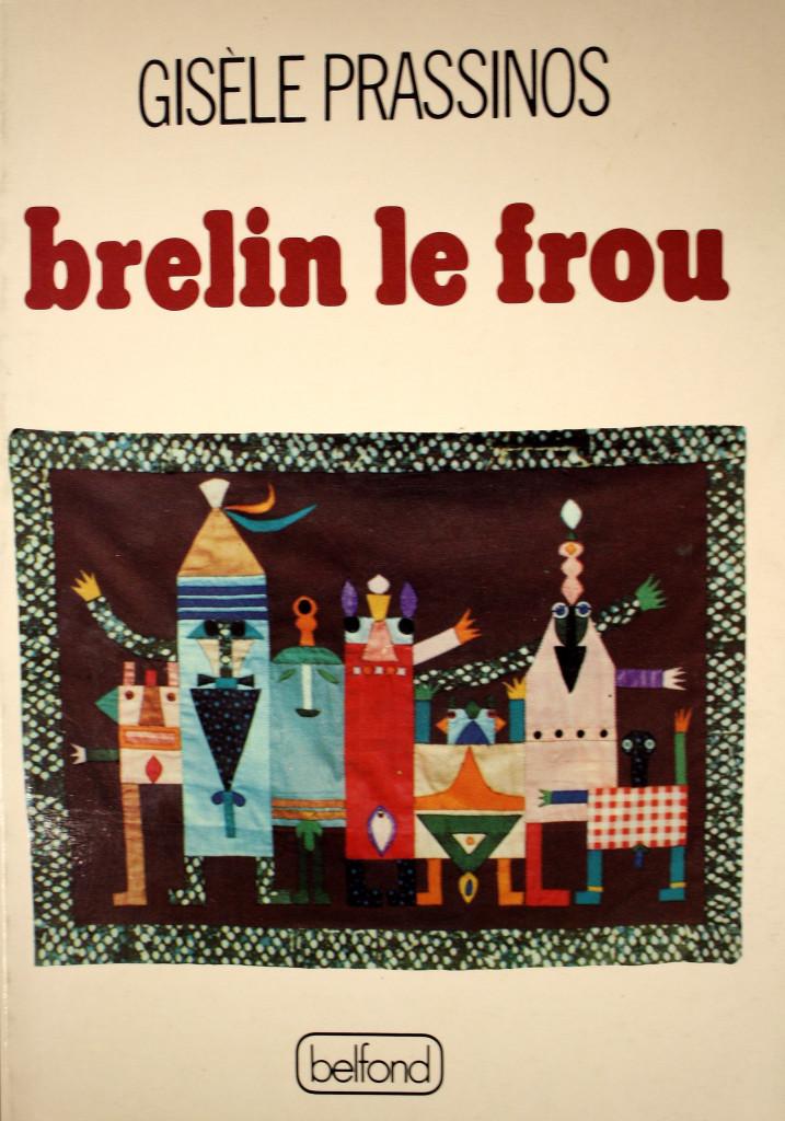 Prassinos, Gisèle, Brelin le frou ou le Portrait de famille
