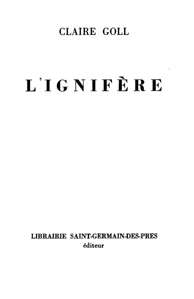 Goll, Claire, L'Ignifère