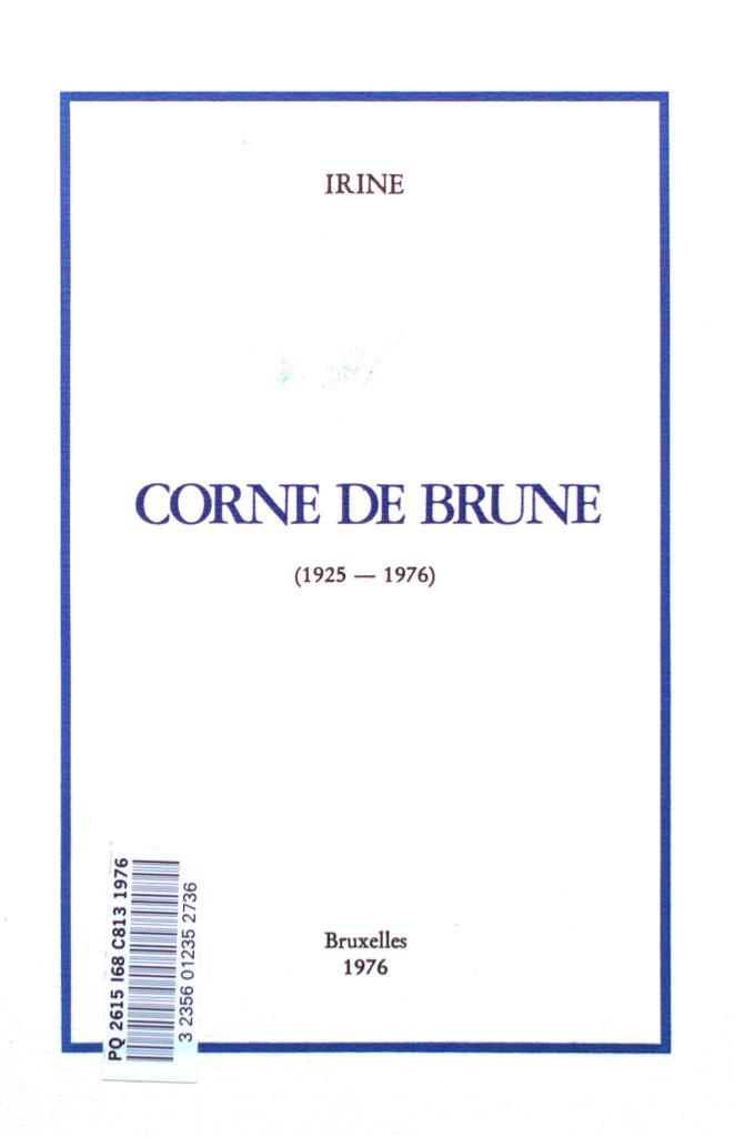 Hamoir, Irène, Corne de brune (1925-1976)