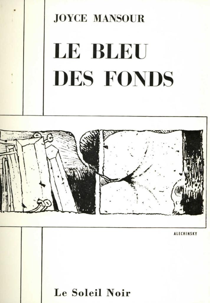 Mansour, Joyce, Le Bleu des fonds