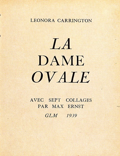 Leonora Carrington, <br /><em>La Dame ovale</em>, 1939