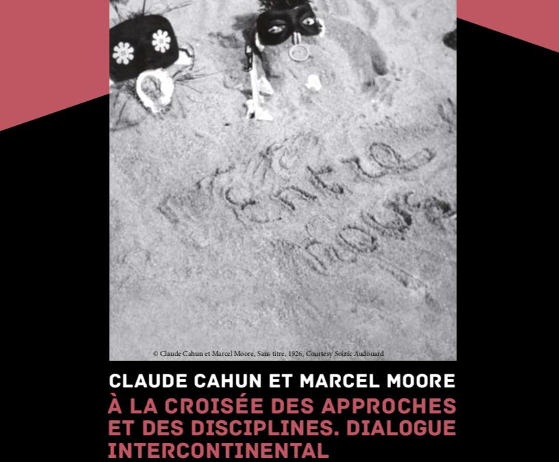 Colloque : Claude Cahun et Marcel Moore – à la croisée des approches et des disciplines. Dialogue intercontinental.