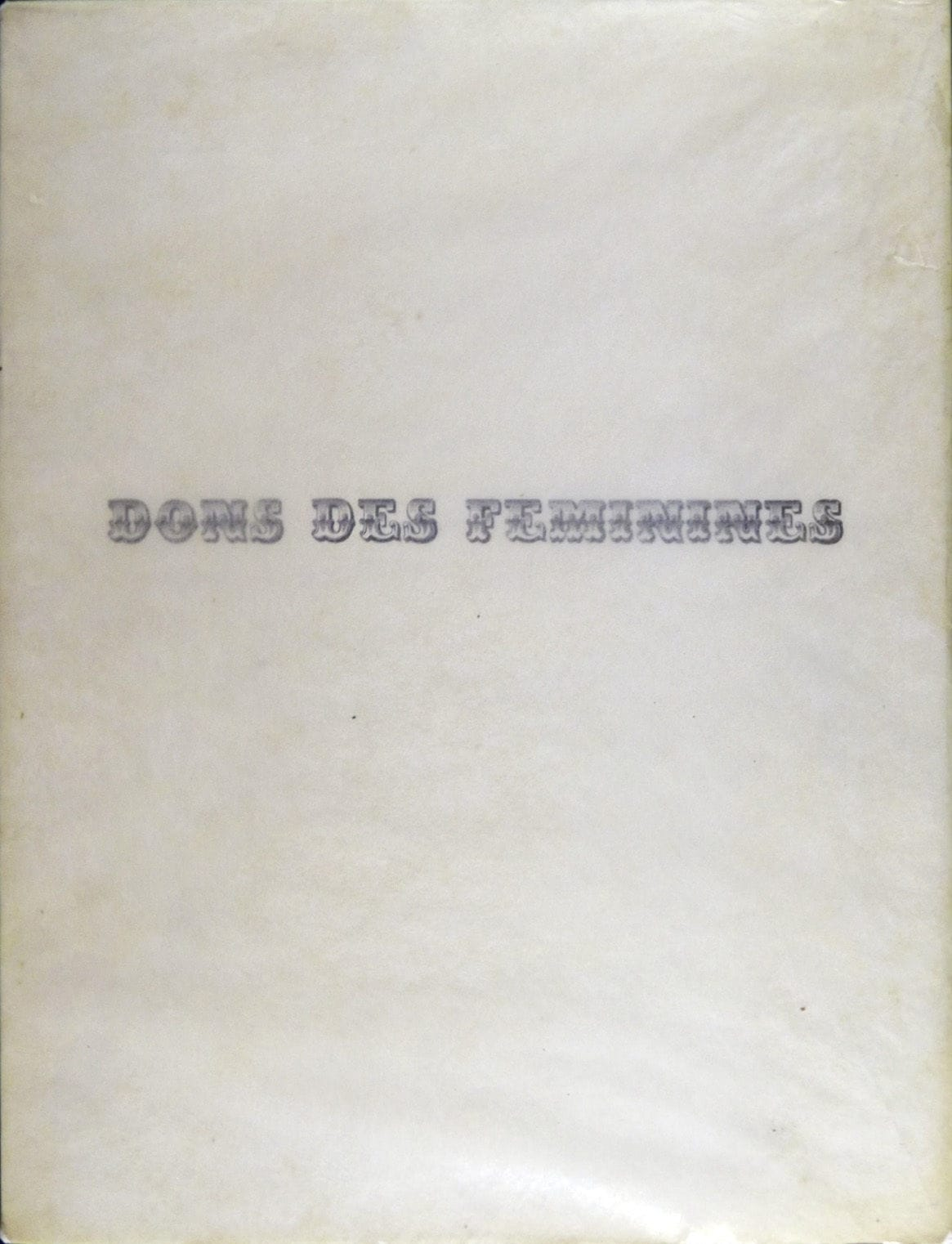 Valentine Penrose, <br /><em>Donsdesféminines</em>, 1951